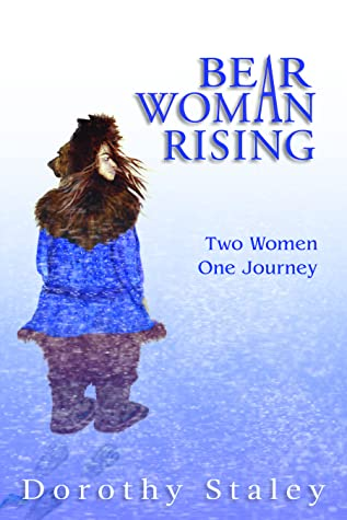 Bear Woman Rising: Two Women, One Journey