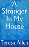 A Stranger In My House