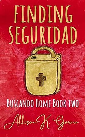 Finding Seguridad (Buscando Home, #2)