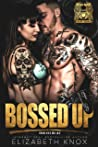 Bossed Up (Iron Vex MC #2) pdf book review