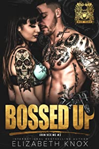 Bossed Up (Iron Vex MC, #2)