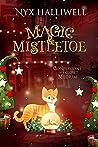 Magic & Mistletoe (Confessions of a Closet Medium, #2)