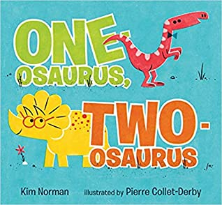 One-osaurus, Two-osaurus by Kim Norman