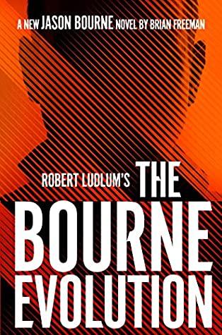 The Bourne Evolution by Brian Freeman
