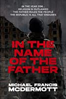 In the Name of the Father: A Dystopian Series