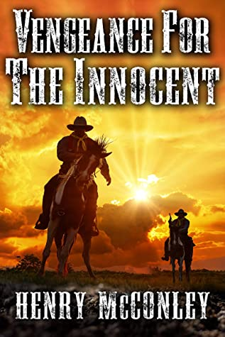 Vengeance for the Innocent: A Historical Western Adventure Book