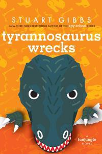Tyrannosaurus Wrecks (FunJungle, #6))