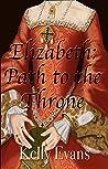 Elizabeth: Path to the Throne