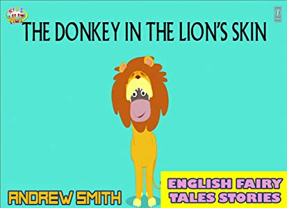 English Fairy Tales Stories: The Donkey In The Lion's Skin - Great 5-Minute Fairy Tale Picture Book For Kids, Boys, Girls, Children Of All Age