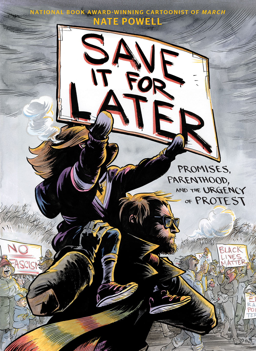 Save It for Later: Promises, Parenthood, and the Urgency of Protest