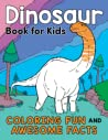 Dinosaur Book for Kids: Coloring Fun and Awesome Facts about the Prehistoric Animals That Ruled the World!