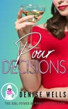 Pour Decisions (The Girl Power Romance Collection)