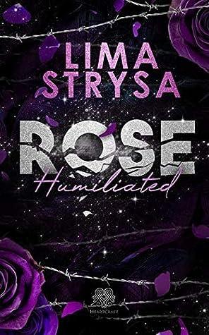 Rose Humiliated