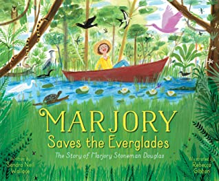 Marjory Saves the Everglades by Sandra Neil Wallace