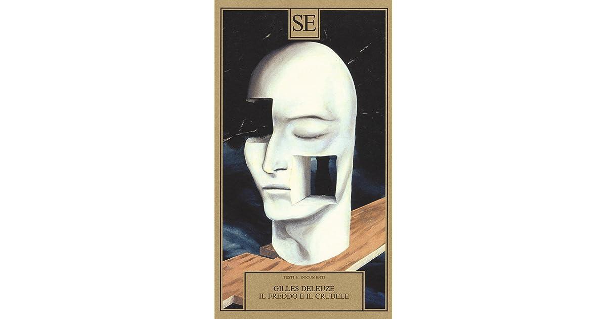Il Freddo E Il Crudele By Gilles Deleuze