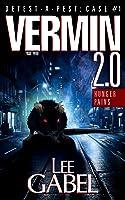 Vermin 2.0: Hunger Pains (Detest-A-Pest, #1)