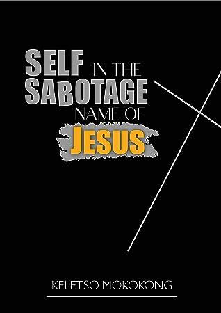 Self-Sabotage In The Name Of Jesus