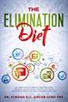 The Elimination Diet: A 9-Week Plan to Identify Negative Food Triggers, Get Better Gut Health, Get Rid of Bloating & Brain Fog, and Live a Healthier Life