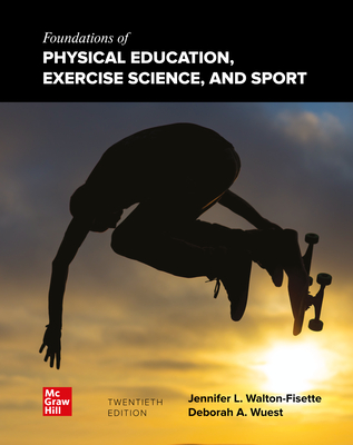 Looseleaf for Foundations of Physical Education, Exercise Science, and Sport