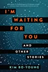 I'm Waiting for You and Other Stories