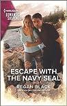 Escape with the Navy SEAL by Regan Black