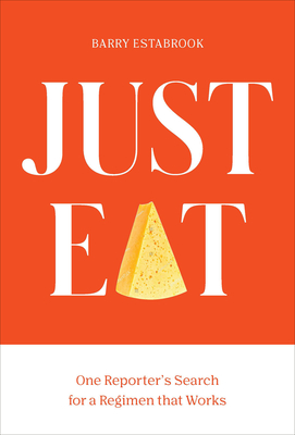 Just Eat: One Reporter's Quest for a Weight-Loss Regimen That Works