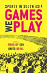 Games We Play: Sports in South Asia