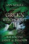Green Witchcraft II: Balancing Light & Shadow