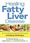 Healing Fatty Liver Disease: A Complete Health & Diet Guide including 100 recipes