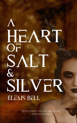 A Heart of Salt & Silver