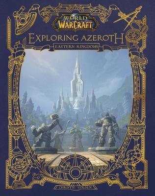 World of Warcraft: Exploring Azeroth: The Eastern Kingdoms (World of Warcraft)