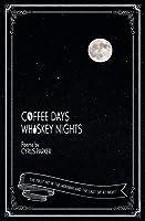 Coffee Days, Whiskey Nights