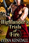 Highlander's Trials of Fire: A Steamy Scottish Historical Romance Novel