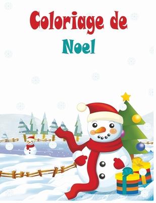 Coloriage de Noel: Coloriage de Noel: Grand Livre de Coloriage