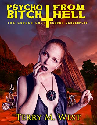 Psycho Bitch from Hell: The Cursed Cult Horror Screenplay