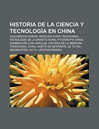 Historia de la ciencia y tecnología en China: Alquimistas chinos, Medicina china tradicional, Tecnología de la Dinastía Song, Fitoterapia china