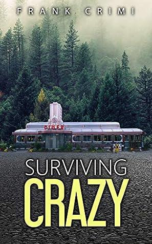 Surviving Crazy by Frank Crimi