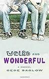 Weird and Wonderful: A Novel
