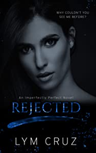 Rejected (Imperfectly Perfect, #2)