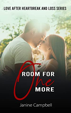 Room For One More: A Second Chance At Love Romance (Love After Heartbreak And Loss Series Book 2)