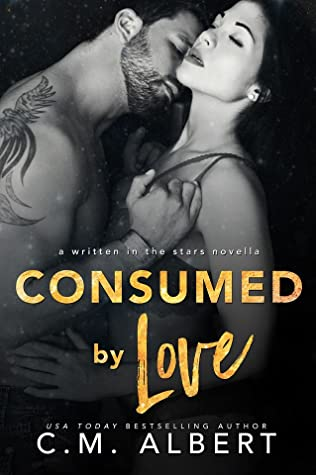 Consumed by Love (Written in the Stars, #10)