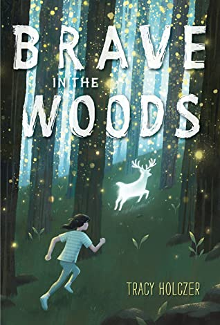 Brave in the Woods by Tracy Holczer