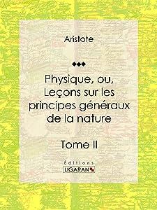 Physique: ou Leçons sur les principes généraux de la nature - Tome II