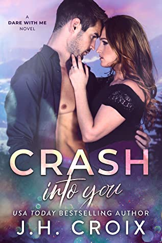 Crash Into You (Dare With Me, #1)