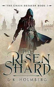 The Risen Shard (The Chain Breaker #1)