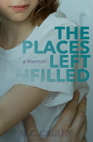 The Places Left Unfilled by M.C. Cauley
