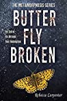 Butterfly Broken (Metamorphosis, #3)