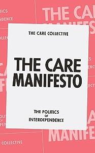 The Care Manifesto: The Politics of Interdependence