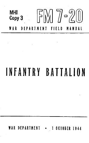 Infantry Battalion, 1944, War Department Field Manual FM 7-20 - Official U.S Army War World II Army Field Manual