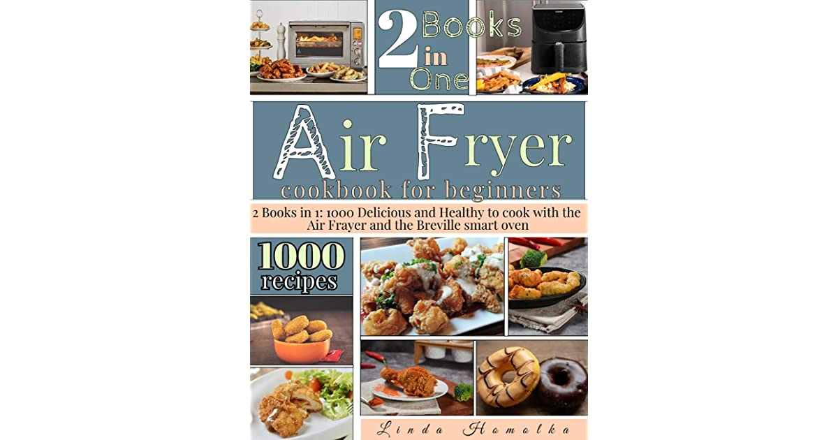 Air Fryer Cookbook For Beginners 2 Books In 1 1000
